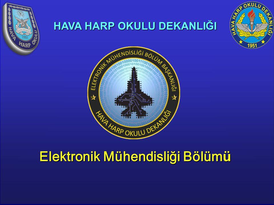 HAVA HARP OKULU DEKANLIĞI Elektronik Mühendisliği Bölümü