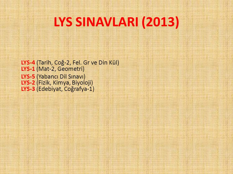 LYS SINAVLARI (2013) LYS-4 (Tarih, Coğ-2, Fel. Gr ve Din Kül) LYS-1 (Mat-2, Geometri)