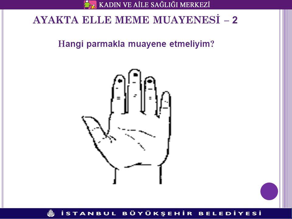 AYAKTA ELLE MEME MUAYENESİ – 2 Hangi parmakla muayene etmeliyim