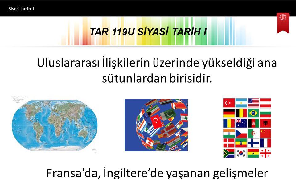 Siyasi Tarih I TAR 119U SİYASİ TARİH I.