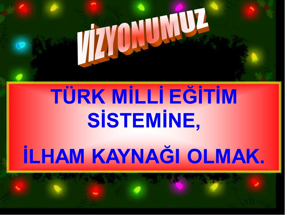 TÜRK MİLLİ EĞİTİM SİSTEMİNE,