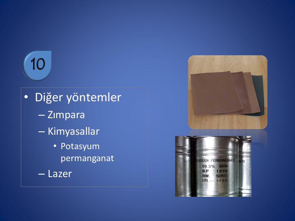 10 Diğer yöntemler Zımpara Kimyasallar Potasyum permanganat Lazer