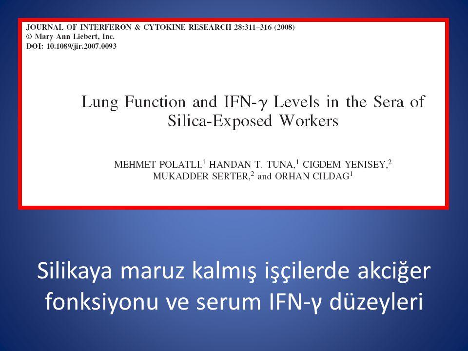 Silikaya maruz kalmış işçilerde akciğer fonksiyonu ve serum IFN-γ düzeyleri
