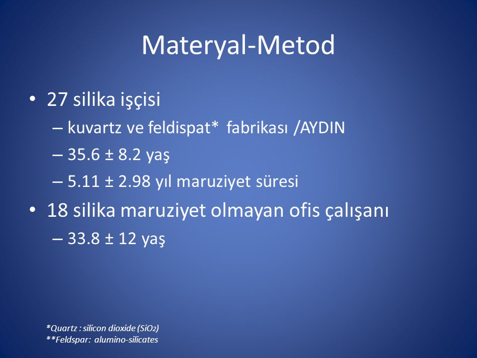 Materyal-Metod 27 silika işçisi
