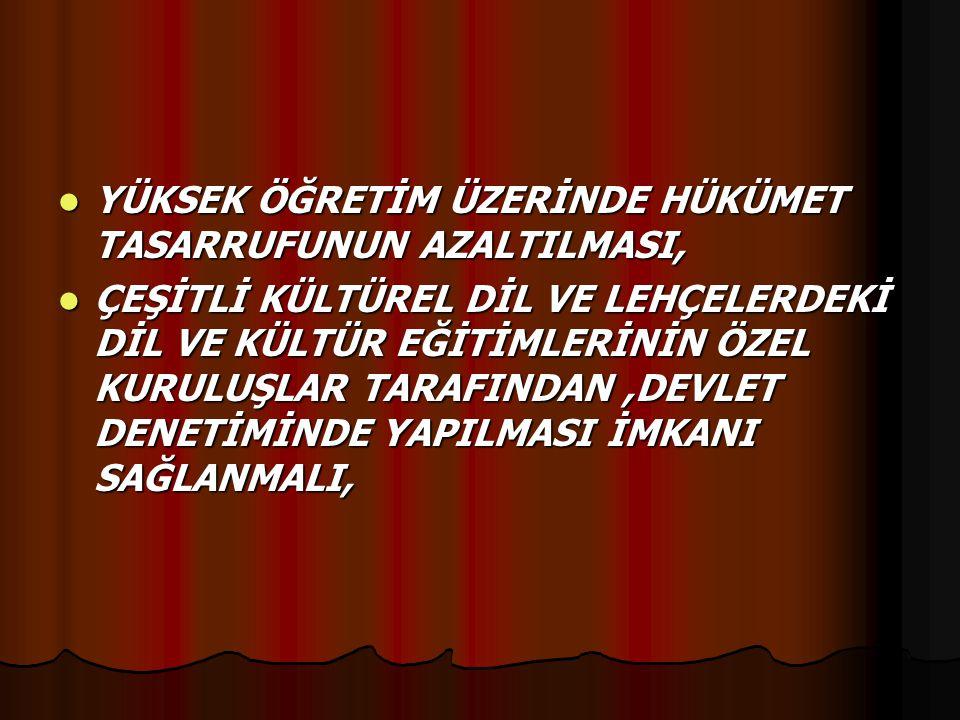 YÜKSEK ÖĞRETİM ÜZERİNDE HÜKÜMET TASARRUFUNUN AZALTILMASI,