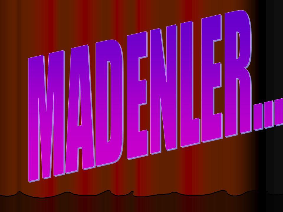 MADENLER...