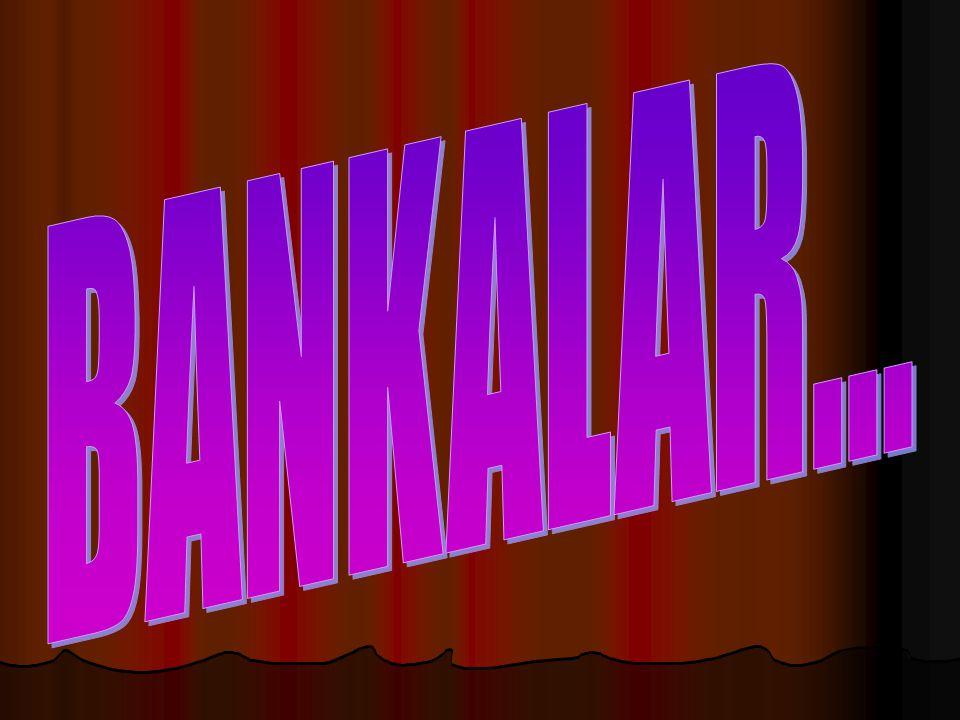 BANKALAR...