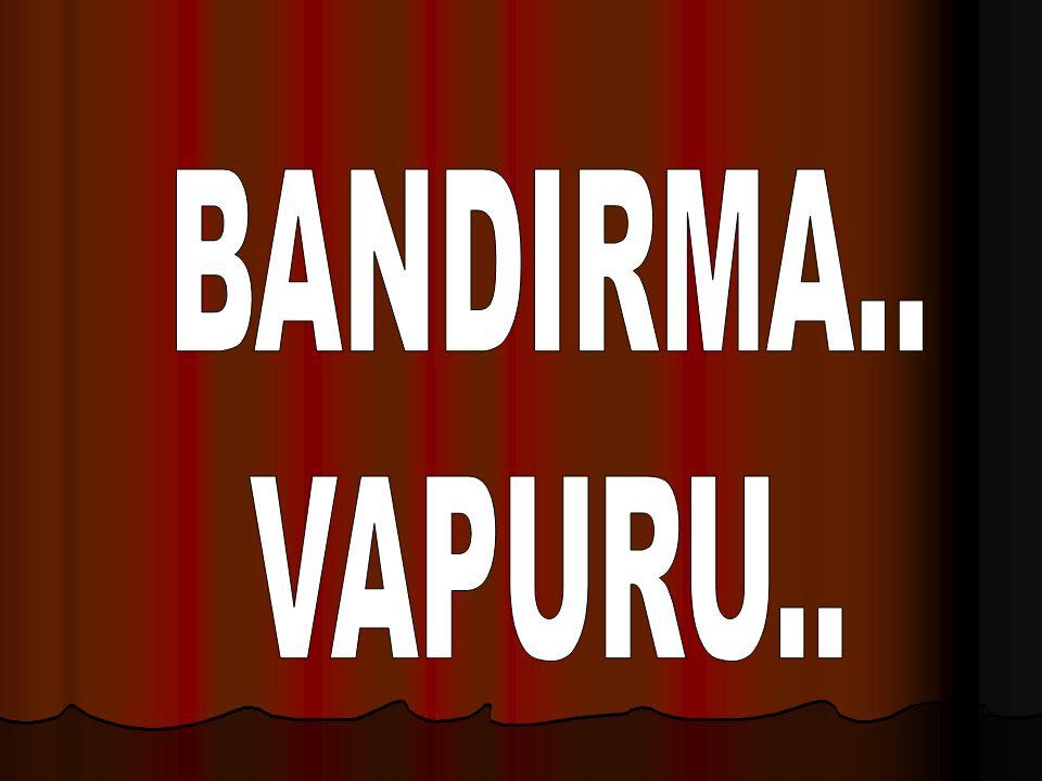 BANDIRMA.. VAPURU..