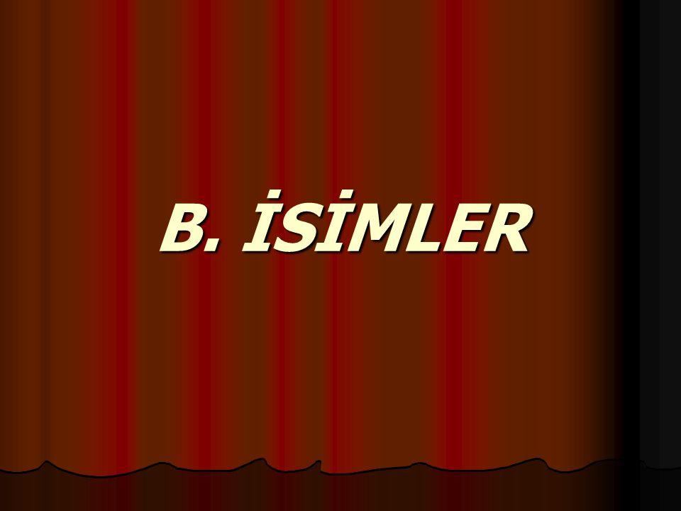 B. İSİMLER