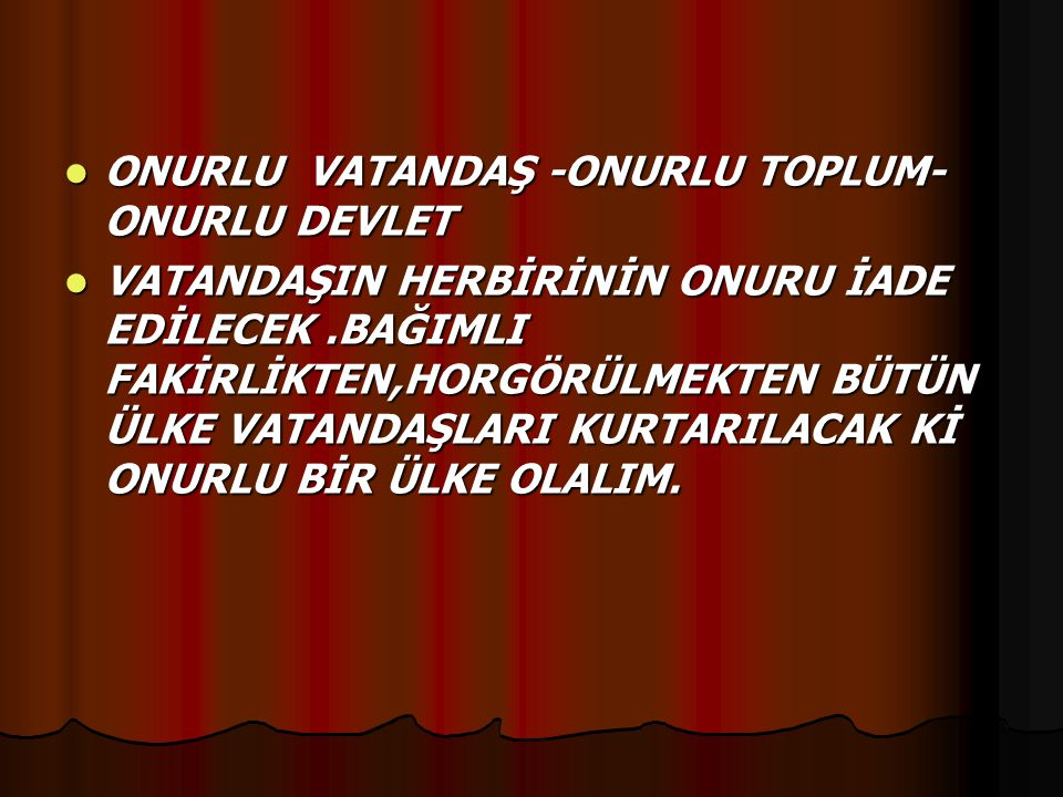 ONURLU VATANDAŞ -ONURLU TOPLUM-ONURLU DEVLET