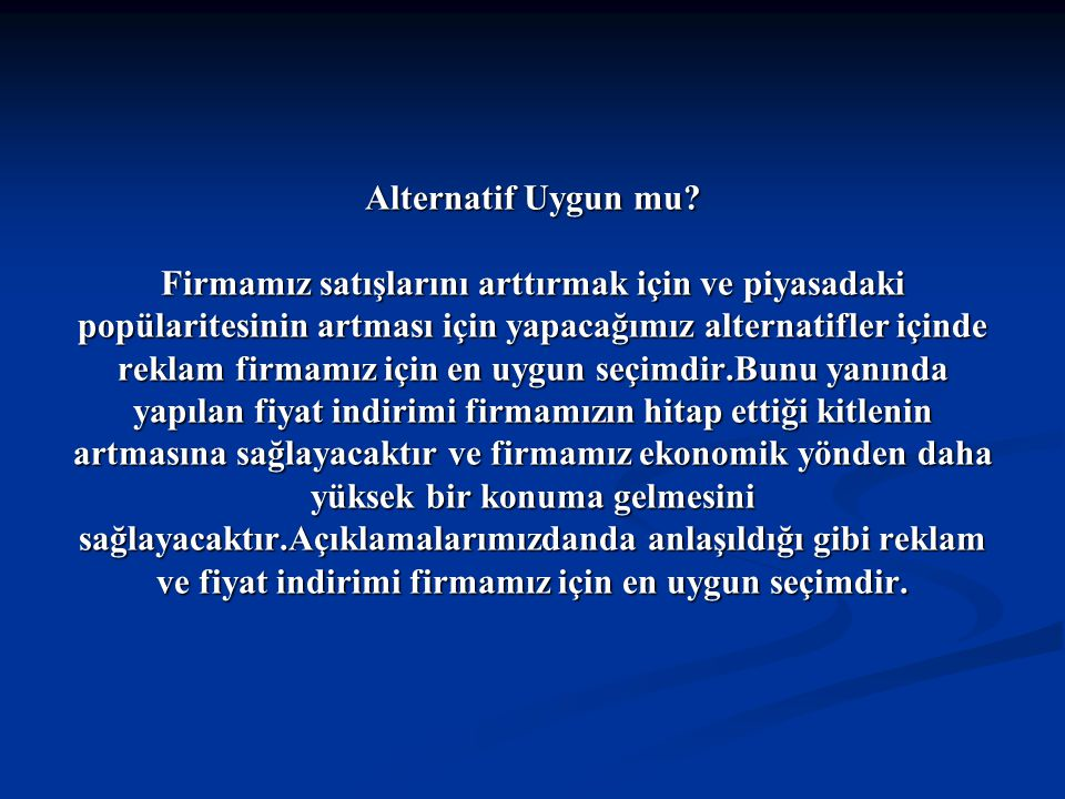 Alternatif Uygun mu.