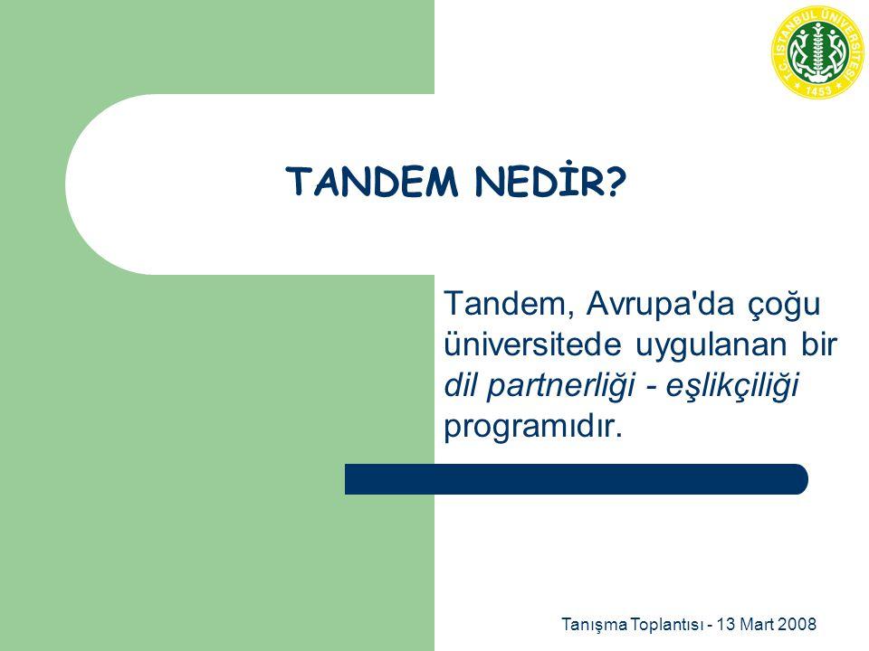 TANDEM NEDİR Tandem, Avrupa da çoğu üniversitede uygulanan bir dil partnerliği - eşlikçiliği programıdır.