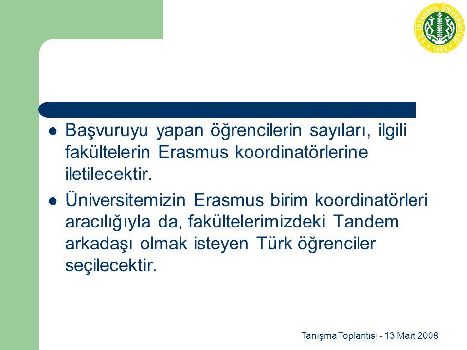 Başvuruyu yapan öğrencilerin sayıları, ilgili fakültelerin Erasmus koordinatörlerine iletilecektir.