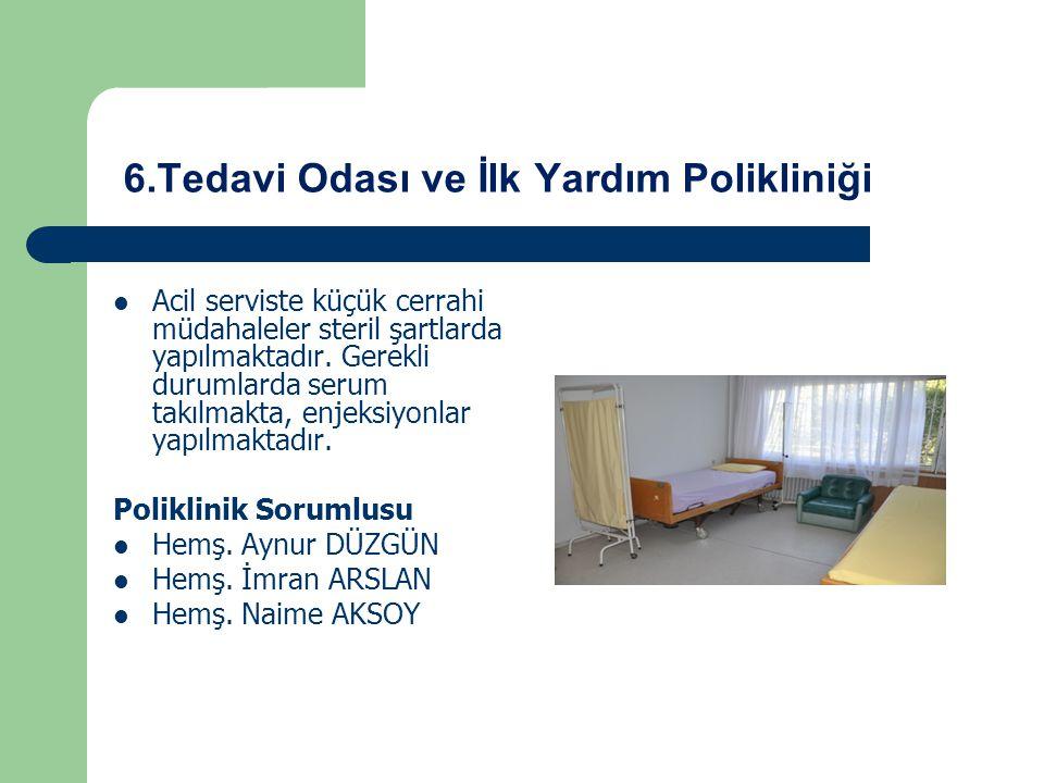 6.Tedavi Odası ve İlk Yardım Polikliniği