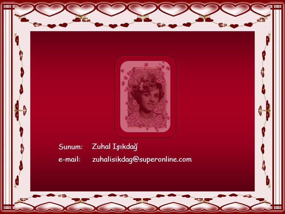 Sunum: Zuhal Işıkdağ e-mail: zuhalisikdag@superonline.com