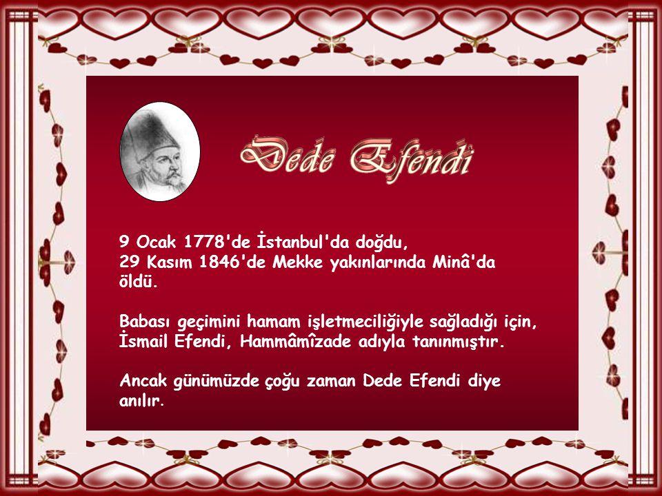 9 Ocak 1778 de İstanbul da doğdu,