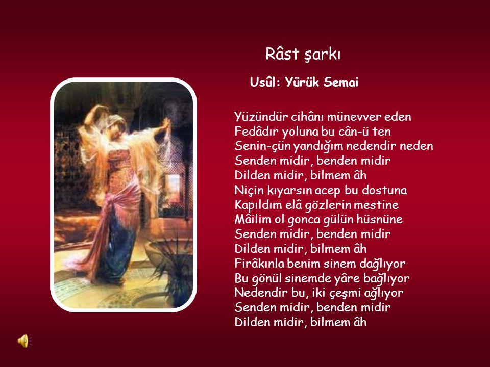 Râst şarkı Usûl: Yürük Semai