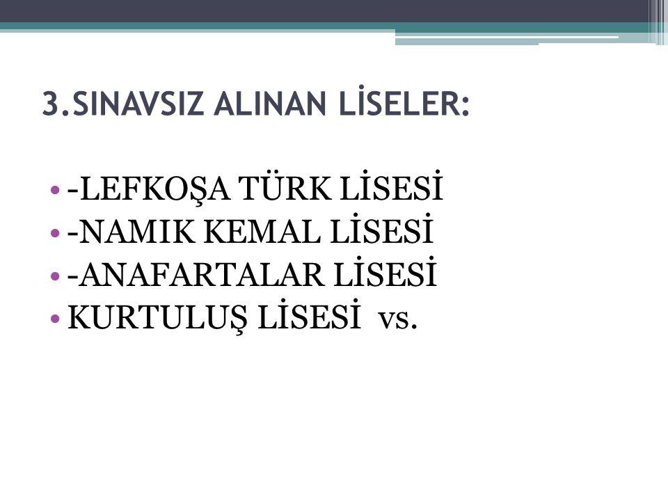3.SINAVSIZ ALINAN LİSELER: