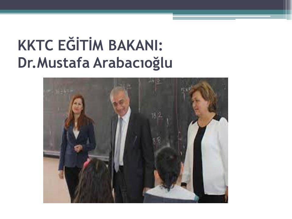 KKTC EĞİTİM BAKANI: Dr.Mustafa Arabacıoğlu