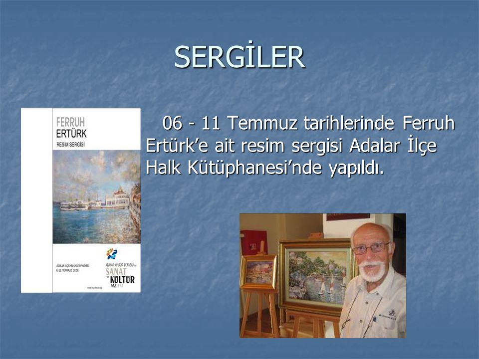 SERGİLER 06 - 11 Temmuz tarihlerinde Ferruh Ertürk'e ait resim sergisi Adalar İlçe Halk Kütüphanesi'nde yapıldı.