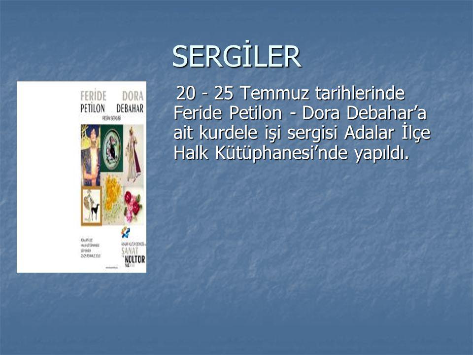 SERGİLER 20 - 25 Temmuz tarihlerinde Feride Petilon - Dora Debahar'a ait kurdele işi sergisi Adalar İlçe Halk Kütüphanesi'nde yapıldı.