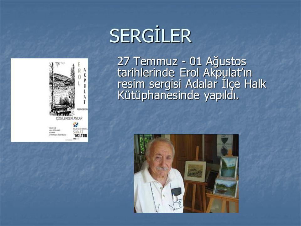 SERGİLER 27 Temmuz - 01 Ağustos tarihlerinde Erol Akpulat'ın resim sergisi Adalar İlçe Halk Kütüphanesinde yapıldı.