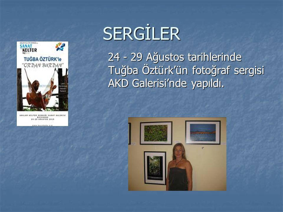 SERGİLER 24 - 29 Ağustos tarihlerinde Tuğba Öztürk'ün fotoğraf sergisi AKD Galerisi'nde yapıldı.