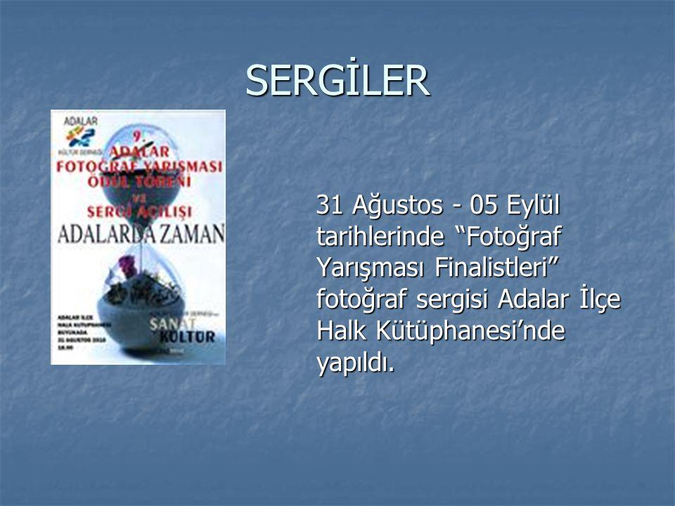 SERGİLER 31 Ağustos - 05 Eylül tarihlerinde Fotoğraf Yarışması Finalistleri fotoğraf sergisi Adalar İlçe Halk Kütüphanesi'nde yapıldı.
