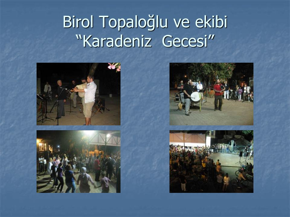 Birol Topaloğlu ve ekibi Karadeniz Gecesi