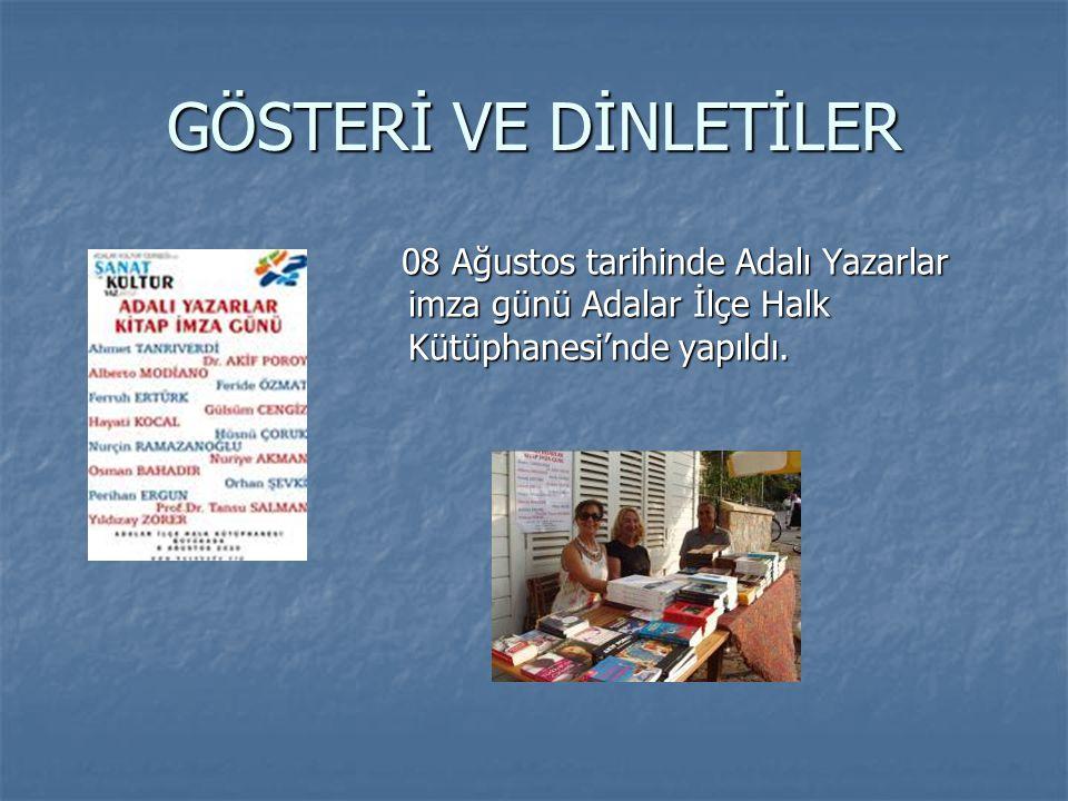 GÖSTERİ VE DİNLETİLER 08 Ağustos tarihinde Adalı Yazarlar imza günü Adalar İlçe Halk Kütüphanesi'nde yapıldı.
