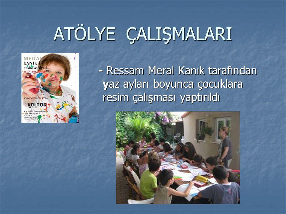 ATÖLYE ÇALIŞMALARI - Ressam Meral Kanık tarafından yaz ayları boyunca çocuklara resim çalışması yaptırıldı.