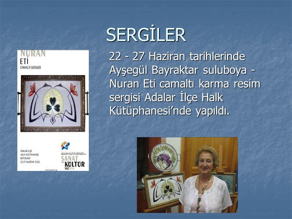 SERGİLER 22 - 27 Haziran tarihlerinde Ayşegül Bayraktar suluboya - Nuran Eti camaltı karma resim sergisi Adalar İlçe Halk Kütüphanesi'nde yapıldı.