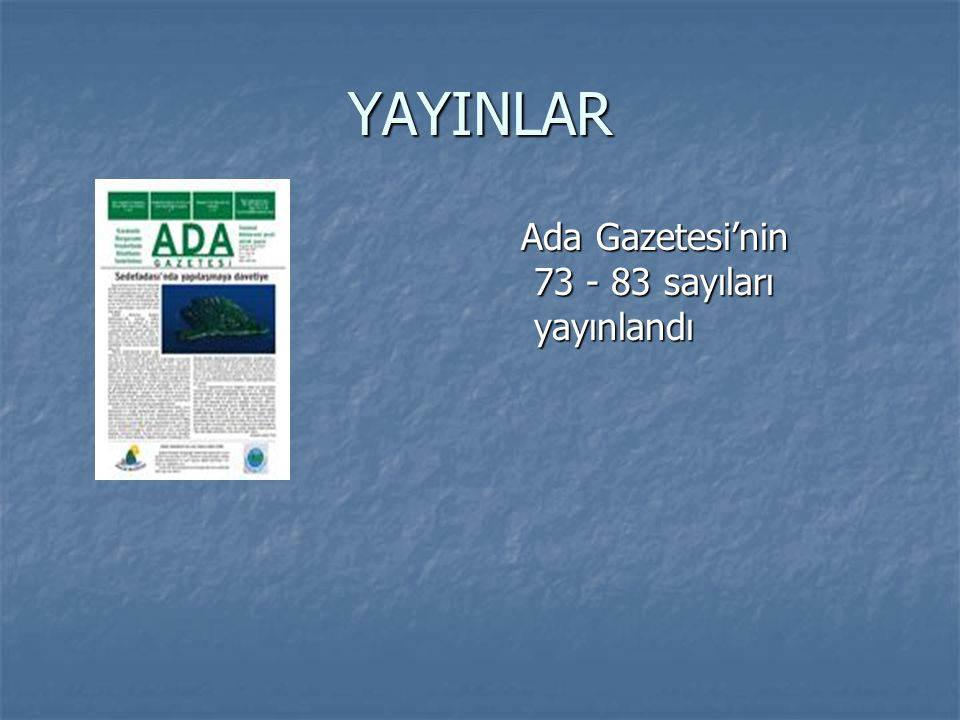 YAYINLAR Ada Gazetesi'nin 73 - 83 sayıları yayınlandı