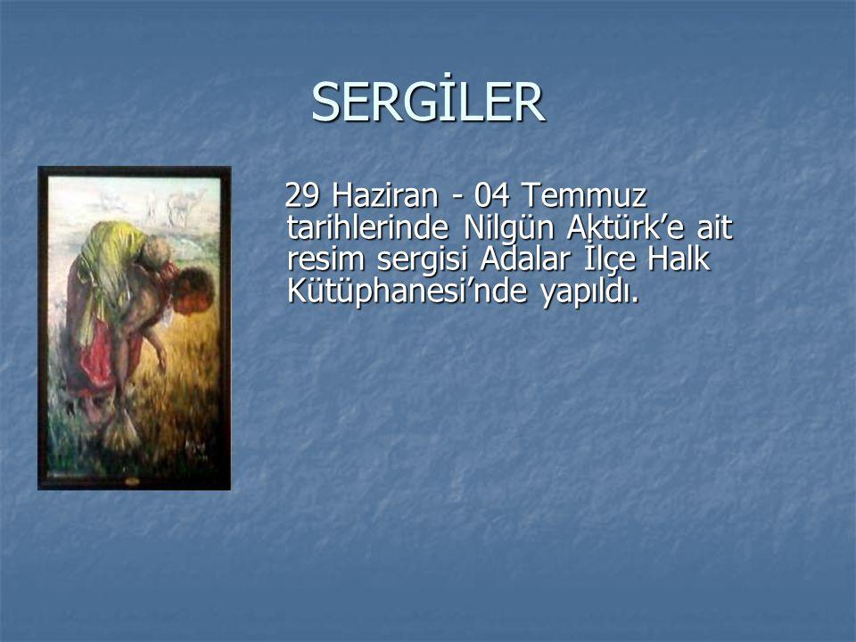 SERGİLER 29 Haziran - 04 Temmuz tarihlerinde Nilgün Aktürk'e ait resim sergisi Adalar İlçe Halk Kütüphanesi'nde yapıldı.