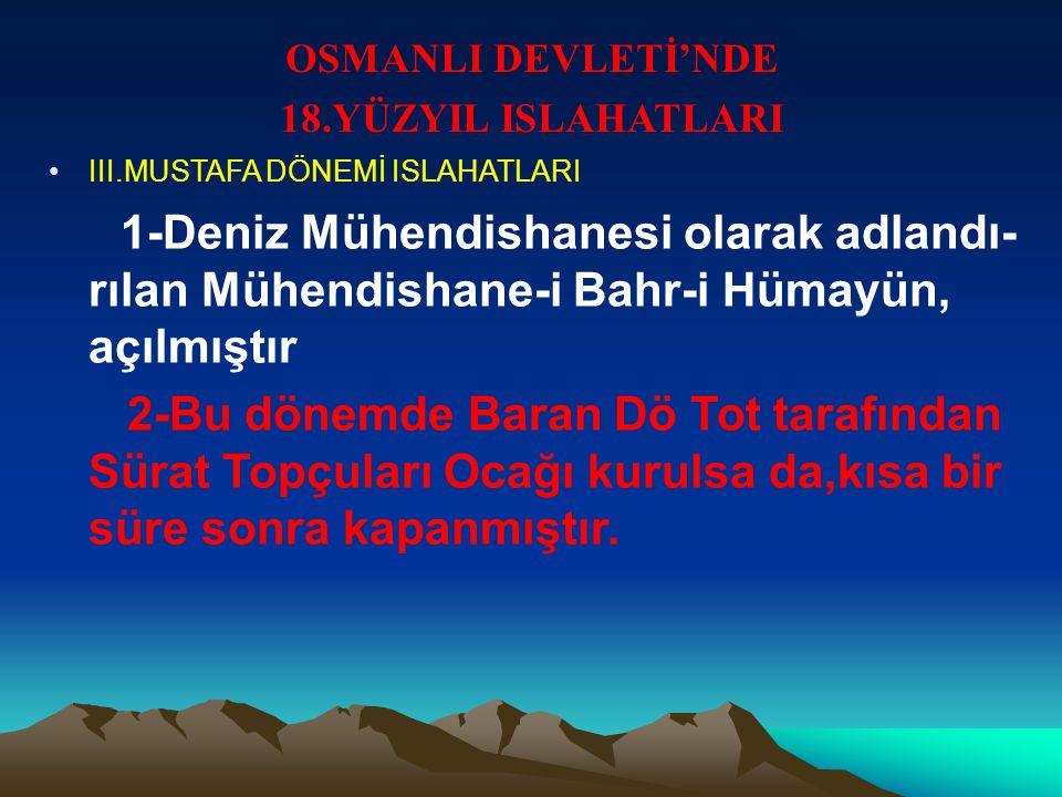 OSMANLI DEVLETİ'NDE 18.YÜZYIL ISLAHATLARI. III.MUSTAFA DÖNEMİ ISLAHATLARI.