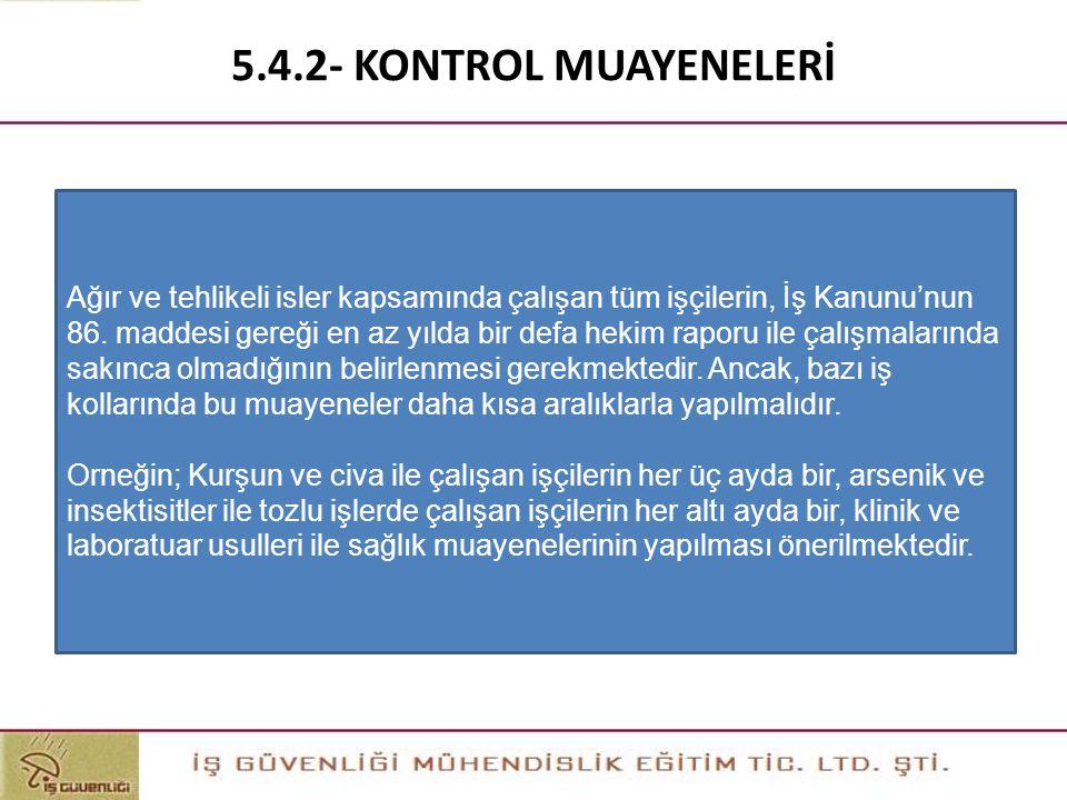 5.4.2- KONTROL MUAYENELERİ