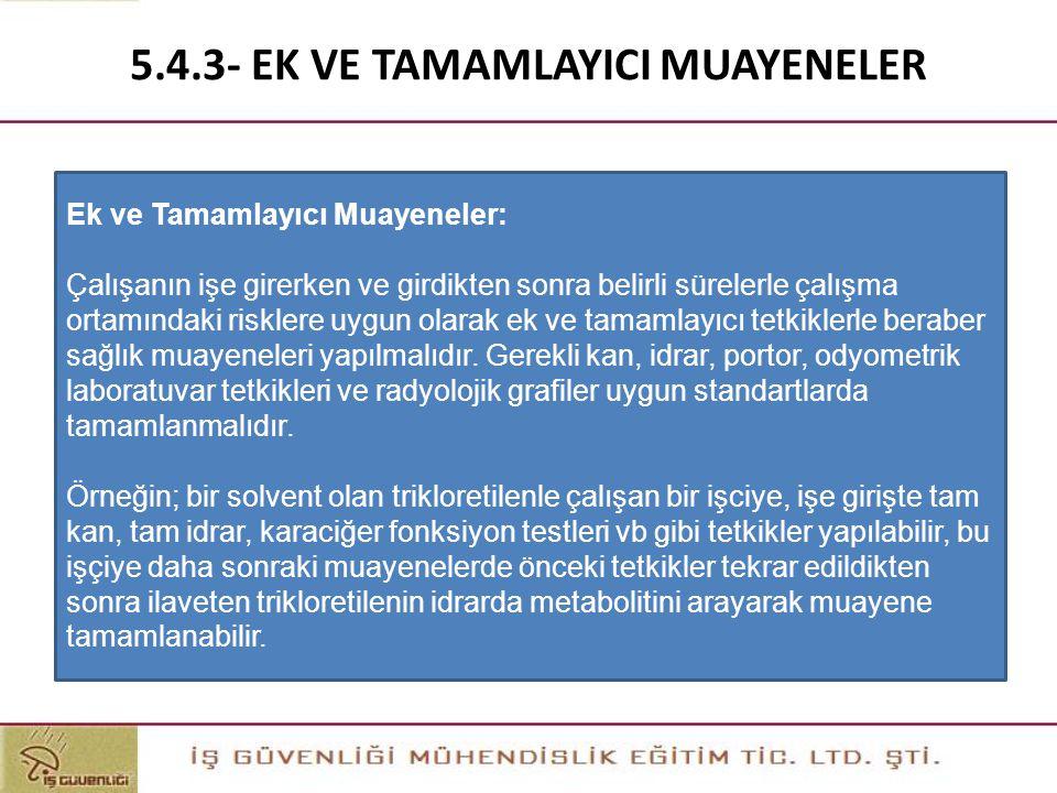 5.4.3- EK VE TAMAMLAYICI MUAYENELER