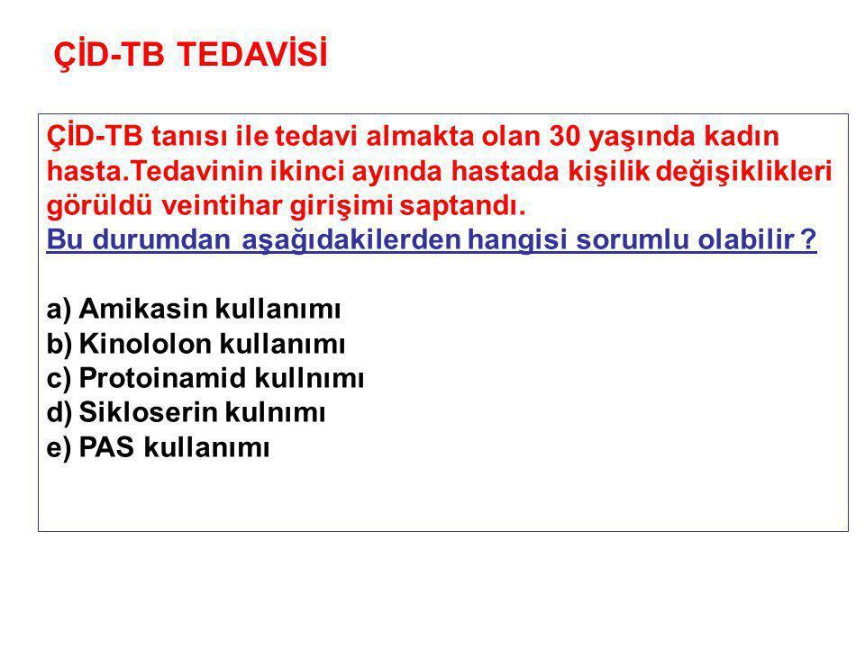 ÇİD-TB TEDAVİSİ ÇİD-TB tanısı ile tedavi almakta olan 30 yaşında kadın