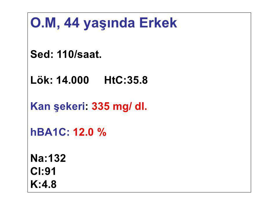O.M, 44 yaşında Erkek Sed: 110/saat. Lök: 14.000 HtC:35.8