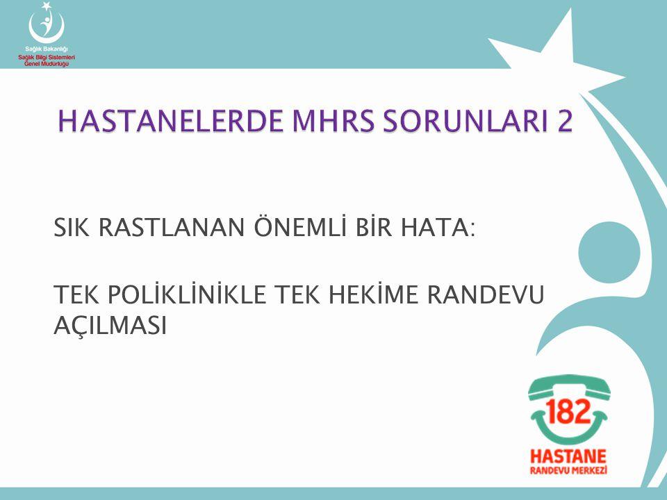 HASTANELERDE MHRS SORUNLARI 2