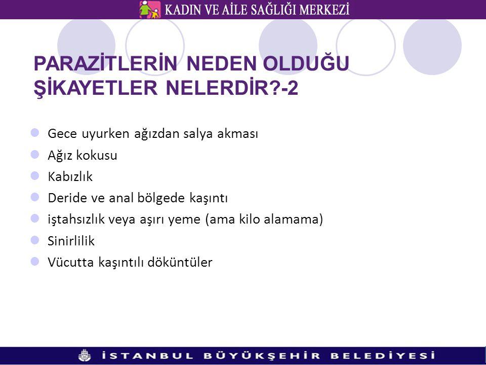 PARAZİTLERİN NEDEN OLDUĞU ŞİKAYETLER NELERDİR -2