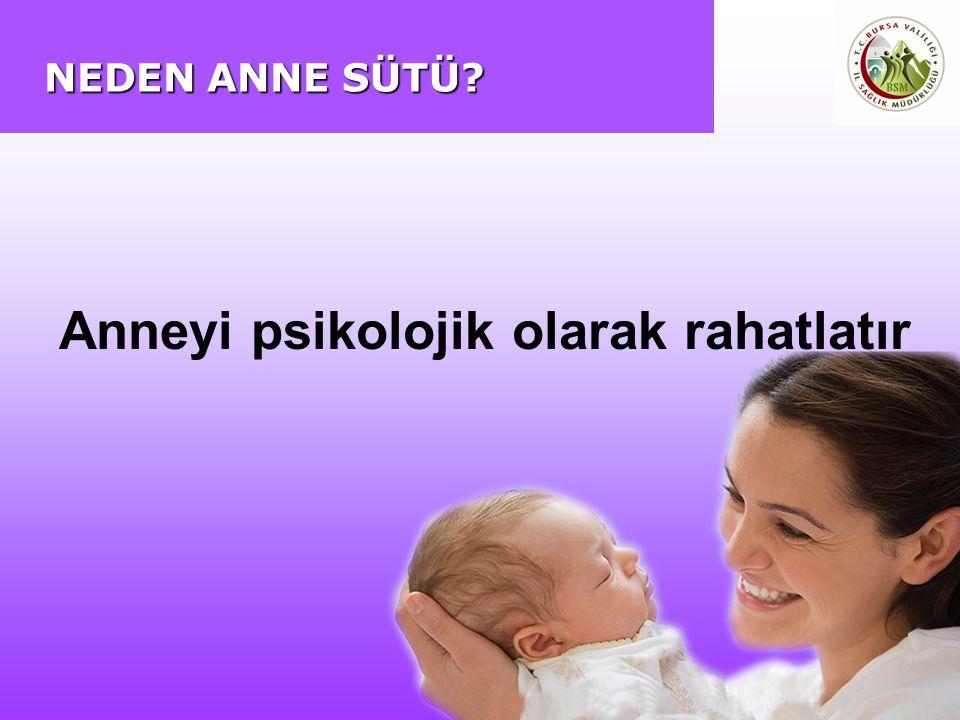 Anneyi psikolojik olarak rahatlatır