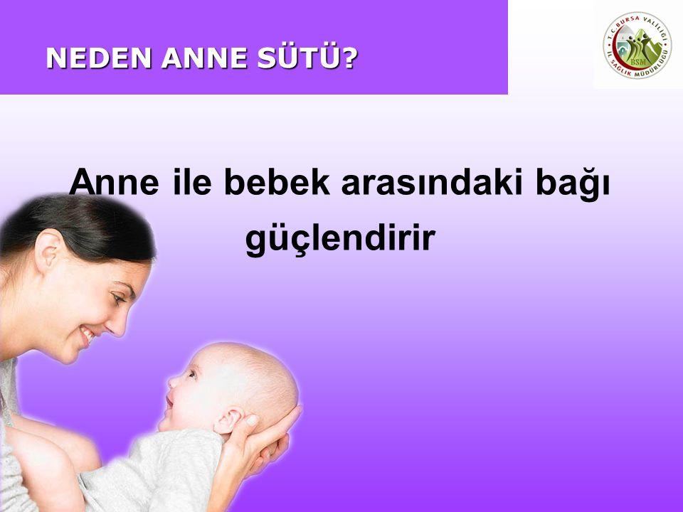 Anne ile bebek arasındaki bağı güçlendirir