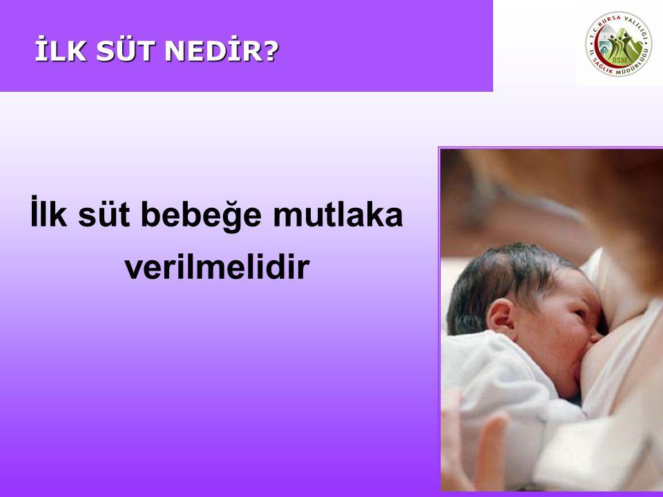 İlk süt bebeğe mutlaka verilmelidir