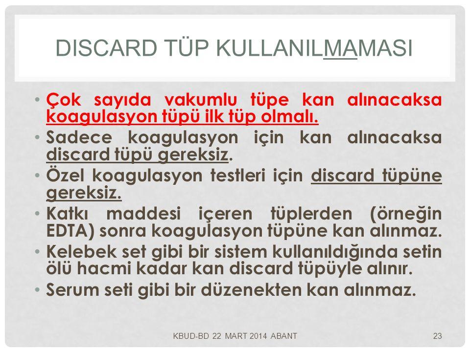 Discard Tüp KullanIlmamasI