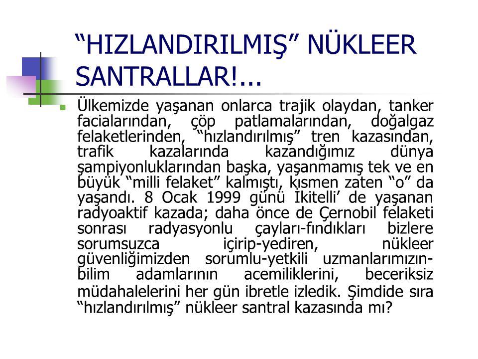 HIZLANDIRILMIŞ NÜKLEER SANTRALLAR!...