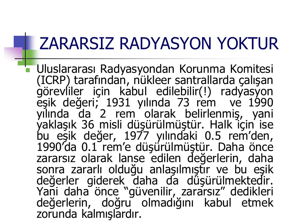 ZARARSIZ RADYASYON YOKTUR