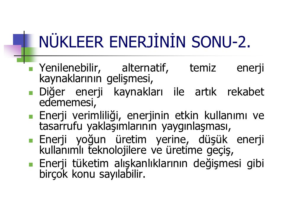 NÜKLEER ENERJİNİN SONU-2.