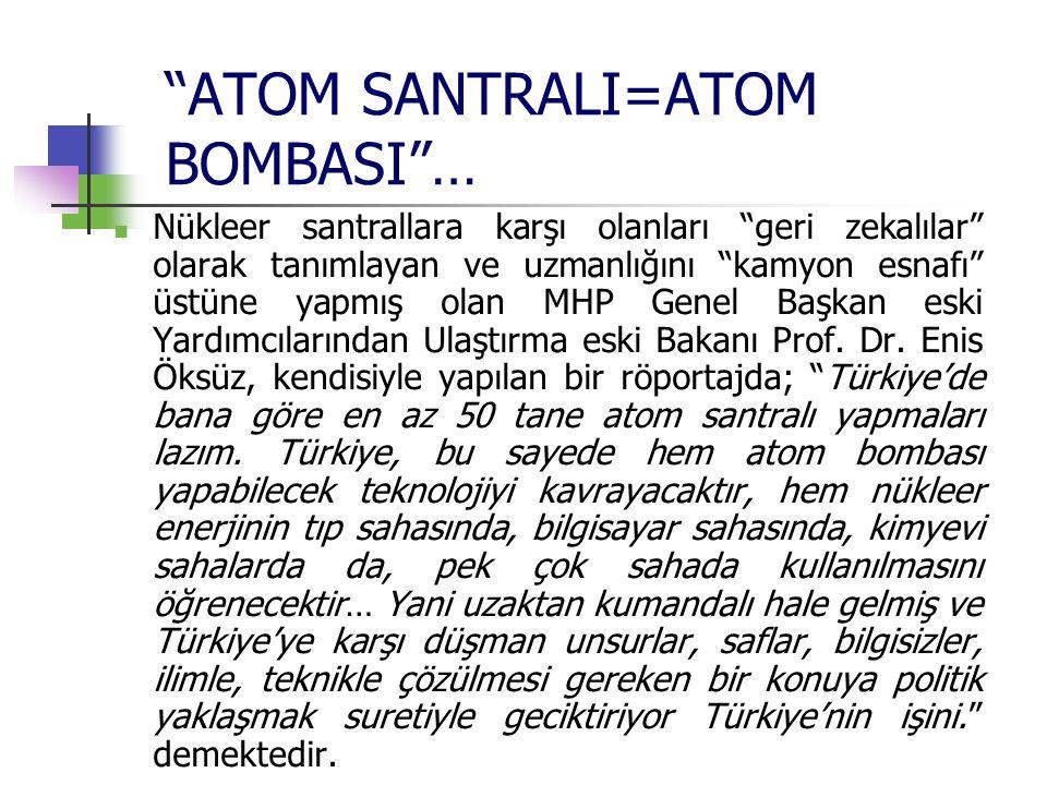 ATOM SANTRALI=ATOM BOMBASI …