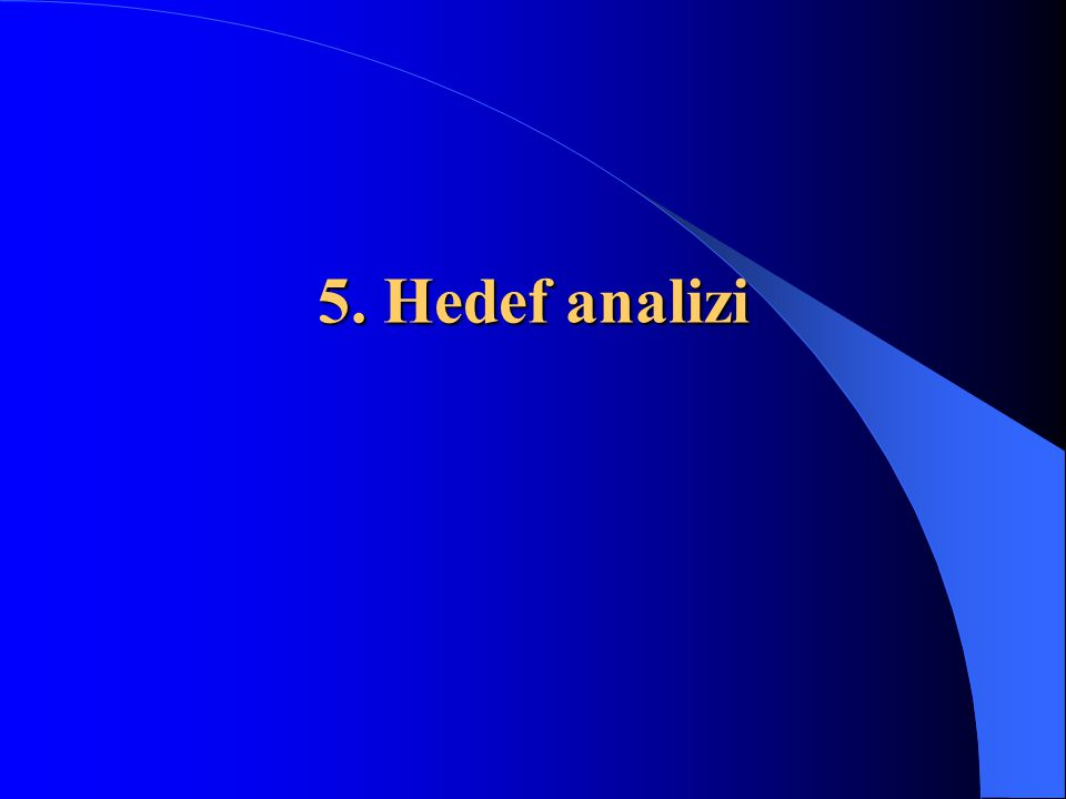 5. Hedef analizi